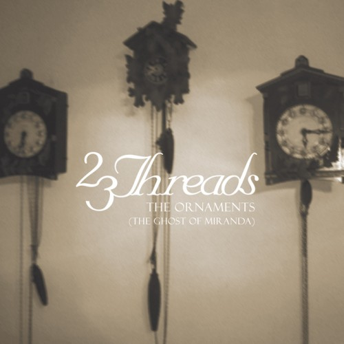 23 THREADS 'The Ornaments (The Ghost of Miranda)' CD
