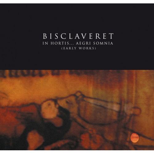 BISCLAVERET 'in hortis... aegri somnia' CD