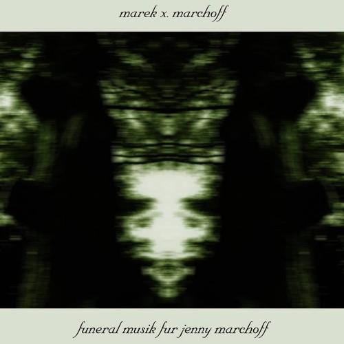 MAREK X. MARCHOFF 'Funeral Musik fur Jenny Marchoff' CD