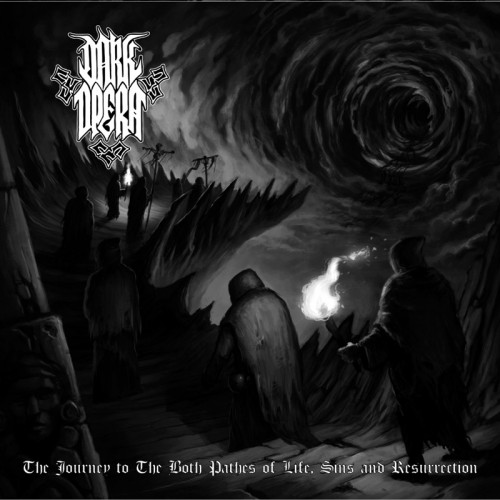 DARK OPERA - The Journey To The Both Paths of Life, Sins...