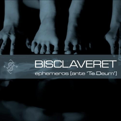 BISCLAVERET 'ephemeros [ante 'Te Deum']' CD