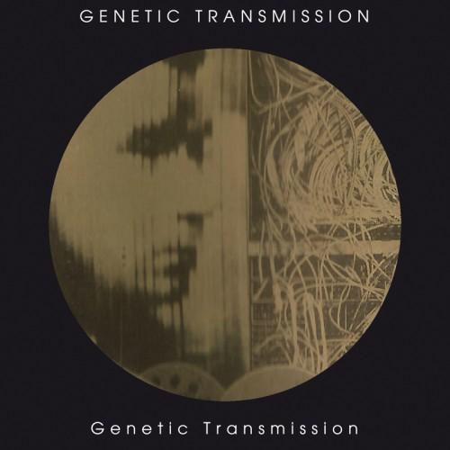 GENETIC TRANSMISSION 'Genetic Transmission' CD