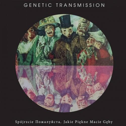 GENETIC TRANSMISSION 'Spójrzcie Пожaлyйстa jakie Piękne...
