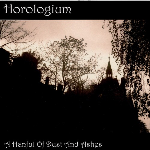 HOROLOGIUM A Handful of Dust and Ashes CD
