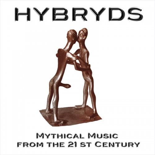 HYBRYDS Mythical Music from the 21st Century CD