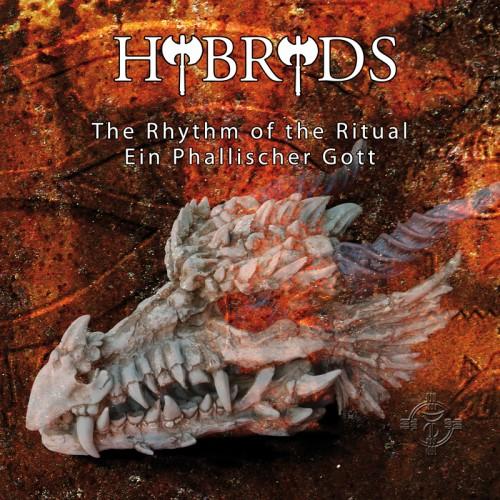 HYBRYDS 'The Rhythm of the Ritual / Ein Phallischer Gott'...