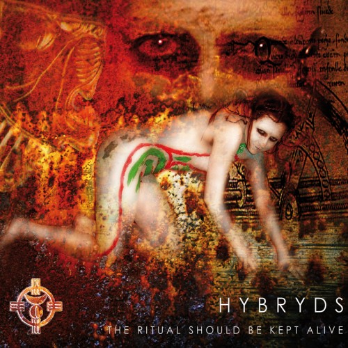 HYBRYDS 'The Ritual Should Be Kept Alive' CD