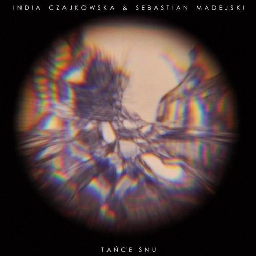 INDIA CZAJKOWSKA & SEBASTIAN MADEJSKI 'Tańce Snu' CD