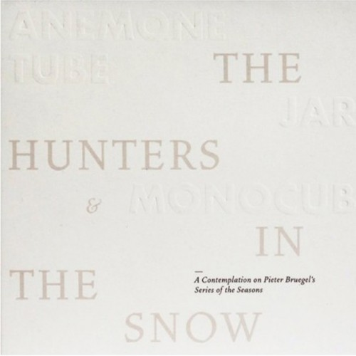 Anemone Tube, Jarl & Monocube – The Hunters In The Snow...