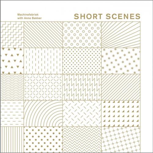 MACHINEFABRIEK with ANNE BAKKER 'Short Scenes' CD