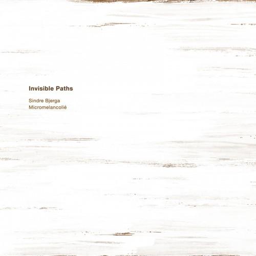 Sindre Bjerga & Micromelancolié 'Invisible Paths' CD