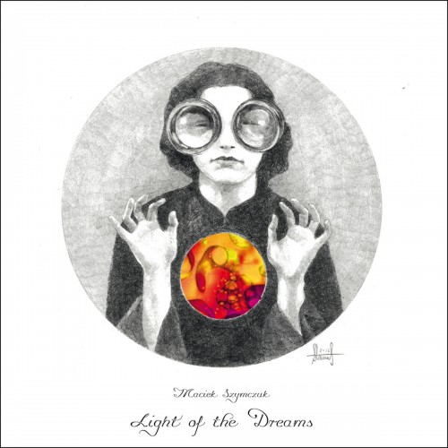 MACIEK SZYMCZUK 'Light of the Dreams' CD