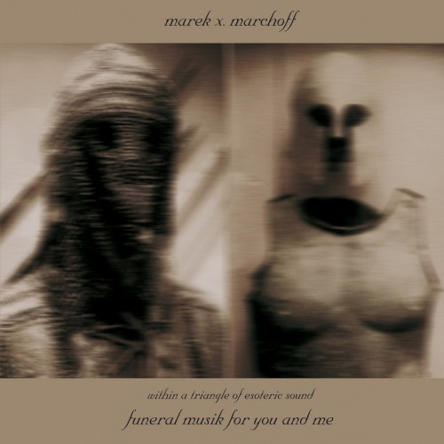 MAREK X. MARCHOFF 'funeral musik for you and me' CD