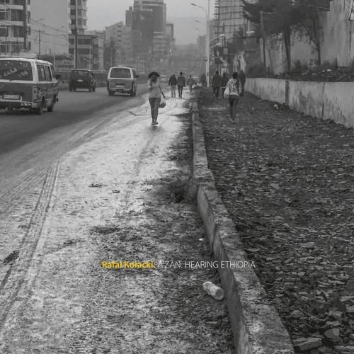 RAFAŁ KOŁACKI 'Ā'zan. Hearing Ethiopia' CD