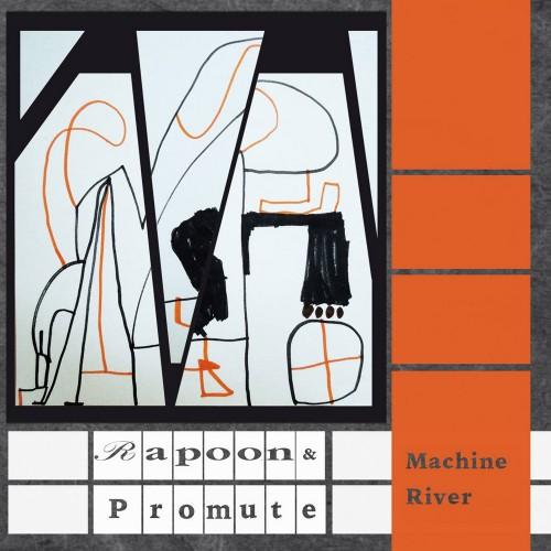 RAPOON & PROMUTE 'Machine River' CD