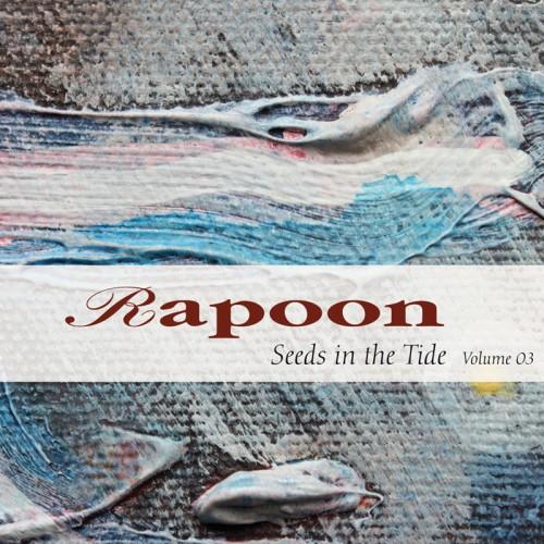 RAPOON 'Seeds in the Tide Volume 03' 2CD
