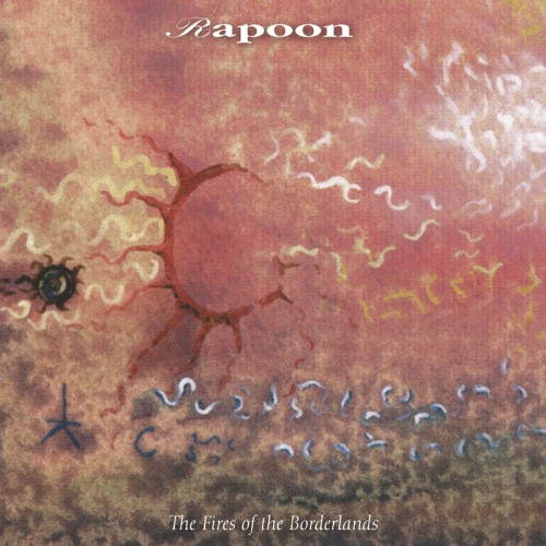 RAPOON 'The Fires of the Borderlands' 2CD