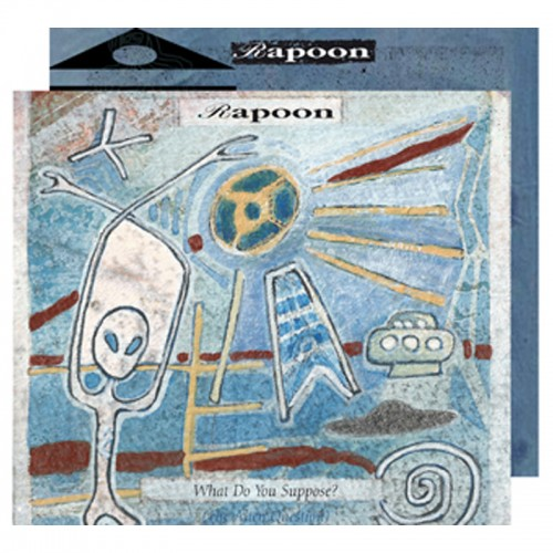 RAPOON What Do You Suppose? (The Alien Question) /...