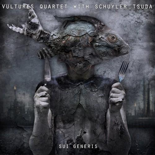 VULTURES QUARTET & SCHUYLER TSUDA - Sui Generis CD