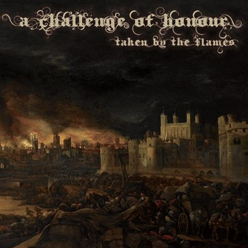 A CHALLENGE OF HONOUR - Taken by the Flames CD