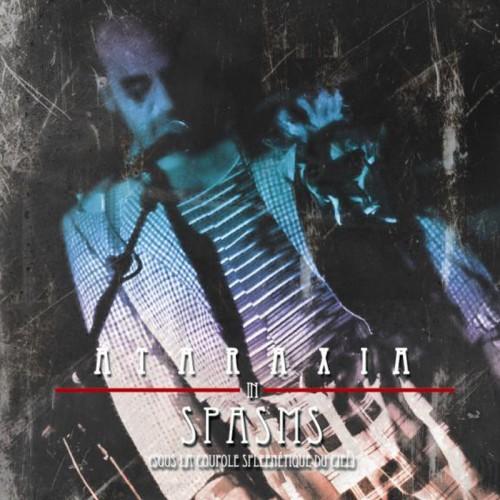 ATARAXIA - Spasms (Sous La Coupole Spleenétique Du Ciel) CD