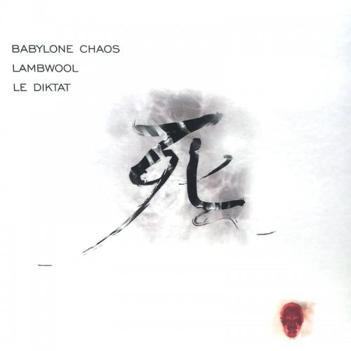 Babylone Chaos / Lambwool / Le Diktat CD