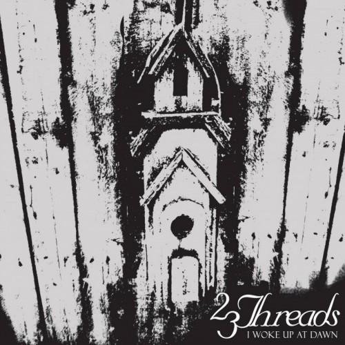 23 THREADS 'I Woke Up Dawn' CD