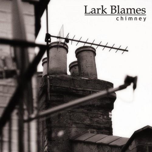 LARK BLAMES 'Chimney' CD