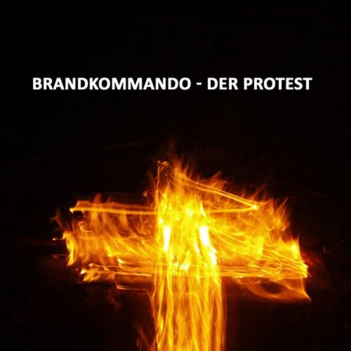 BRANDKOMMANDO 'Der Protest' CD