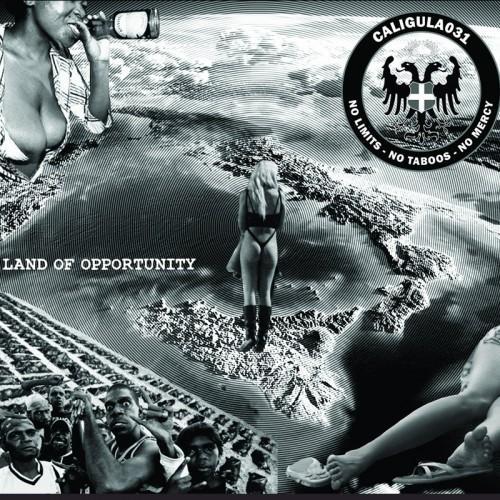 CALIGULA031 'Land of Opportunity' CD