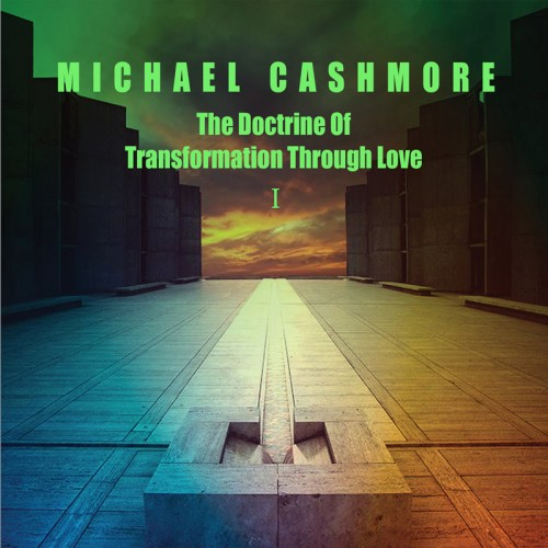 MICHAEL CASHMORE 'The Doctrine Of Transformation Through...