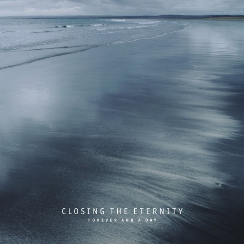 CLOSING THE ETERNITY - Forever and a Day CD