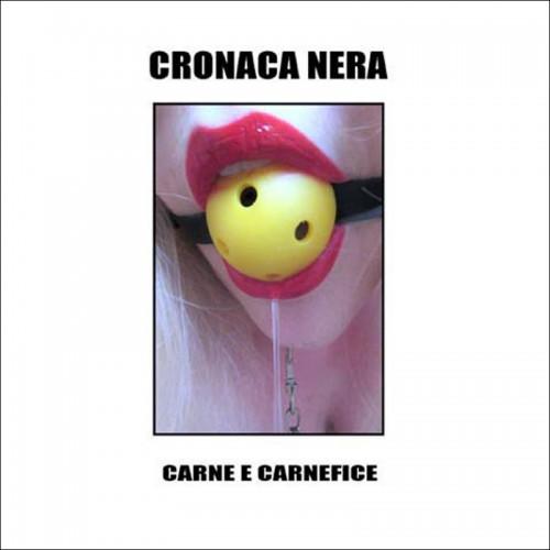 CRONACA NERA 'Carne e Carnefice'CD