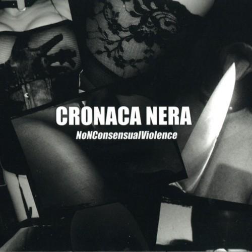 CRONACA NERA 'NoNConsensualViolence'CD