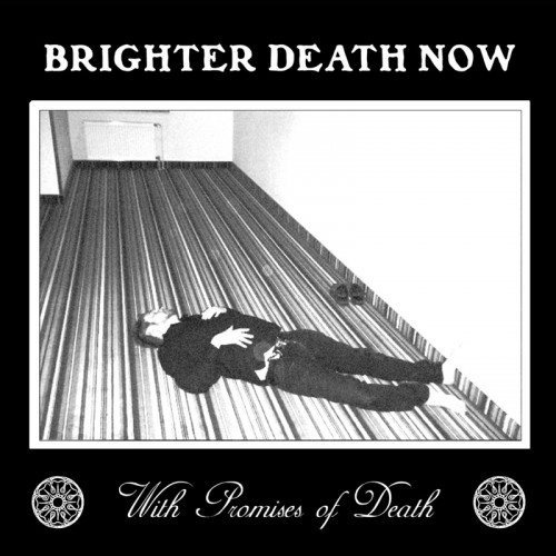 BRIGHTER DEATH NOW 'With Promises Of Death' CD