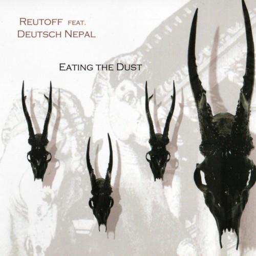 REUTOFF feat. DEUTSCH NEPAL - Eating the Dust CD
