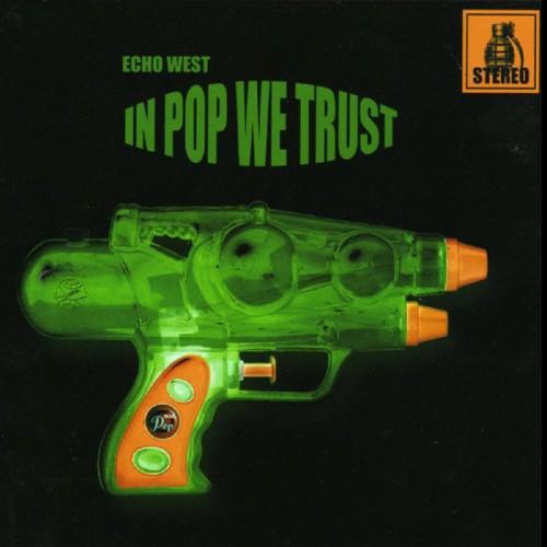 ECHO WEST - In Pop We Trust CD