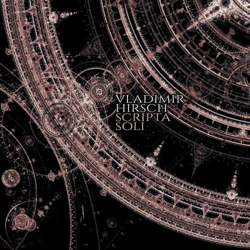 Vladimir Hirsch - Scripta Soli CD