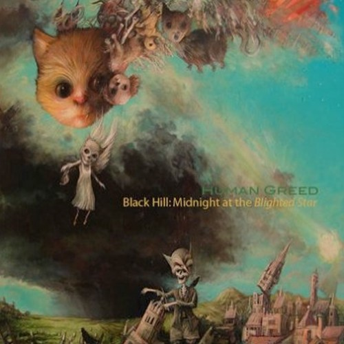 HUMAN GREED - Black Hill: Midnight at the Blighted Star CD