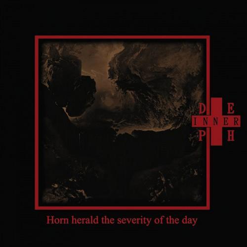 INNER DEPTH - Horn Herald the Severity of the Day CD