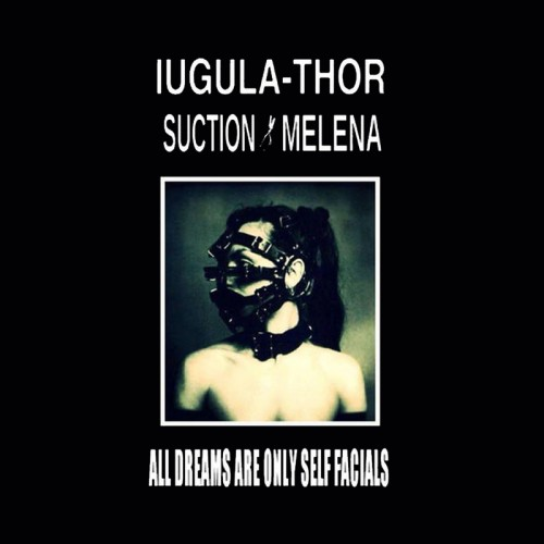 IUGULA-THOR / SUCTION MELENA - All Dreams are Only Self...