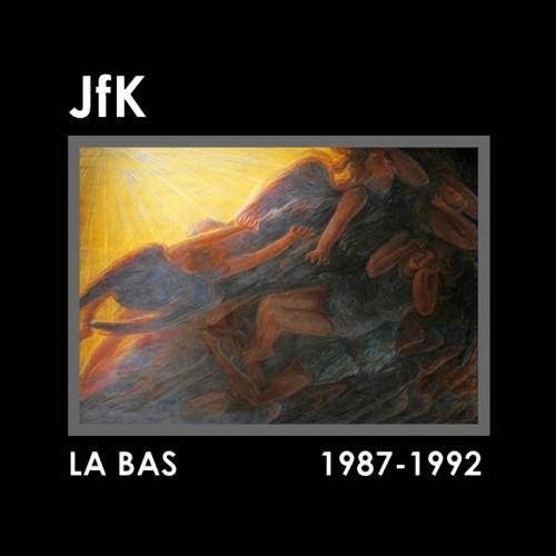 JFK - La Bas (1987 - 1992) CD