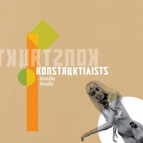 KONSTRUKTIVISTS 'Anarchic Arcadia' CD
