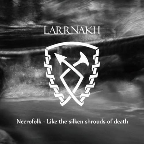 LARRNAHK 'Necrofolk - Like the Silken Shrouds of Death' CD