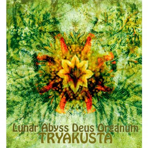 LUNAR ABYSS DEUS ORGANUM - Tryakusta CD