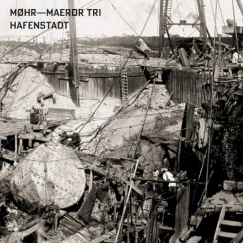 MØHR / MAEROR TRI - Hafenstadt CD