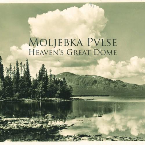 MOLJEBKA PVLSE Heaven's Great Dome | Discourse on...