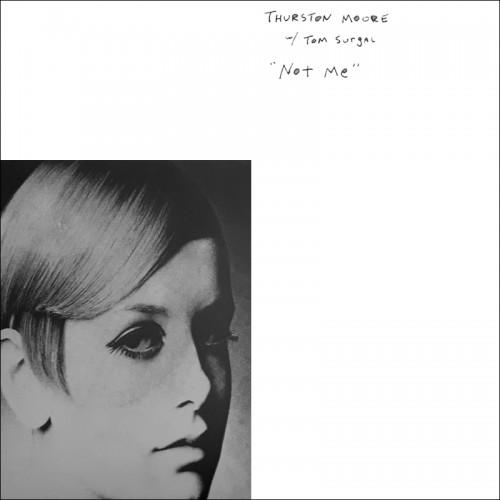 THURSTON MOORE / TOM SURGAL 'Not Me' CD