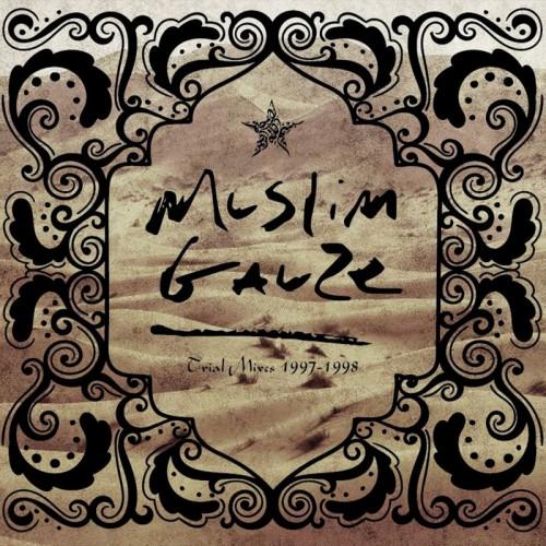 MUSLIMGAUZE 'Trial Mixes 1997-1998' 2CD