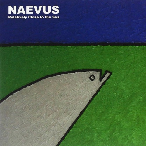 NAEVUS 'Relatively Close To The Sea' CD